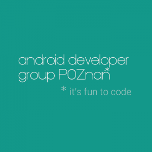 Android Developer Group Poznan