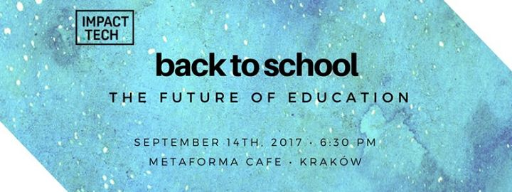back-to-school-with-impact-tech-the-future-of-education-edtech-wrzesien-2017