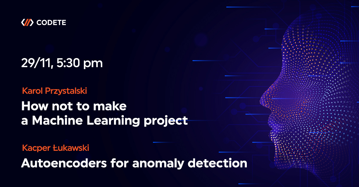 codete-meetup-6-ai-how-not-to-make-a-ml-project-autoencoders-for-anomaly-detection